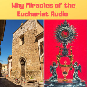 Why Miracles of the Eucharist Audiobook - Bob and Penny Lord