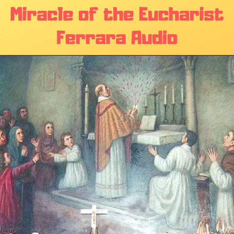 Miracle of the Eucharist of Ferrara Audiobook - Bob and Penny Lord