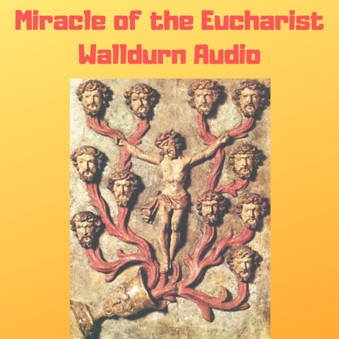 Miracle of the Eucharist of Walldurn Audiobook Audiobook Bob and Penny Lord Ministry