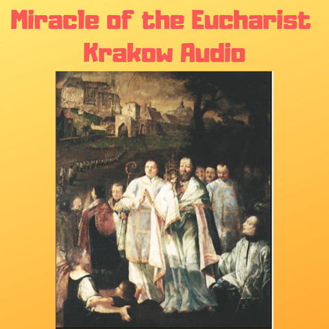 Miracle of the Eucharist of Krakow Audio Audiobook Bob and Penny Lord