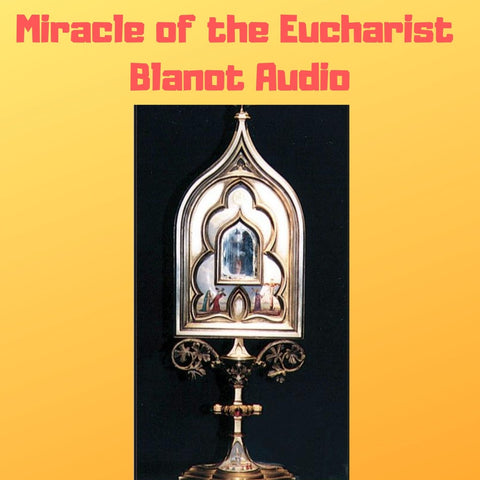 Miracle of the Eucharist of Blanot, France 1331 Audiobook - Bob and Penny Lord