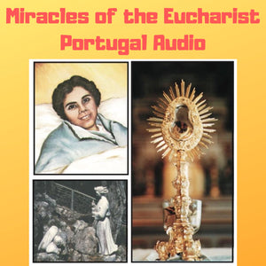 Miracles of the Eucharist of Portugal Audiobook Bob and Penny Lord Ministry