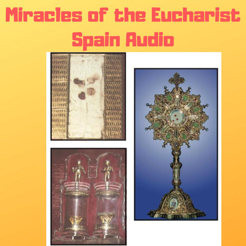Miracles of the Eucharist of Spain Audiobook Audiobook Bob and Penny Lord Ministry
