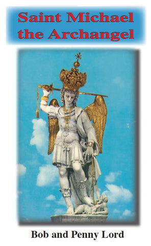 Saint Michael the Archangel ebook PDF - Bob and Penny Lord