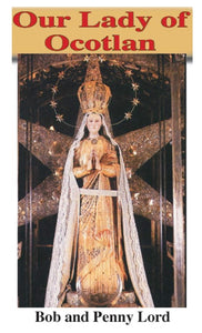 Our Lady of Ocotlan ebook PDF - Bob and Penny Lord