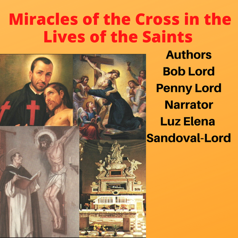 Miracles of the Cross in the Lives of the Saints Audiobook Audiobook Bob and Penny Lord Ministry