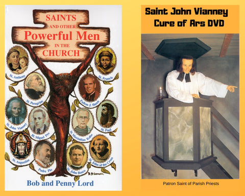 Saints and Other Powerful Men Book and Companion Saint John Vianney DVD - Bob and Penny Lord