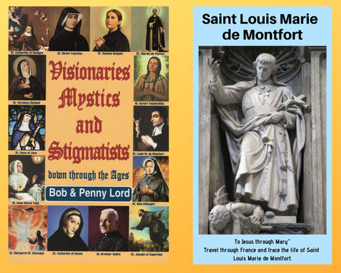 Visionaries Mystics and Stigmatists Book and Companion Saint Louis Marie de Montfort DVD - Bob and Penny Lord