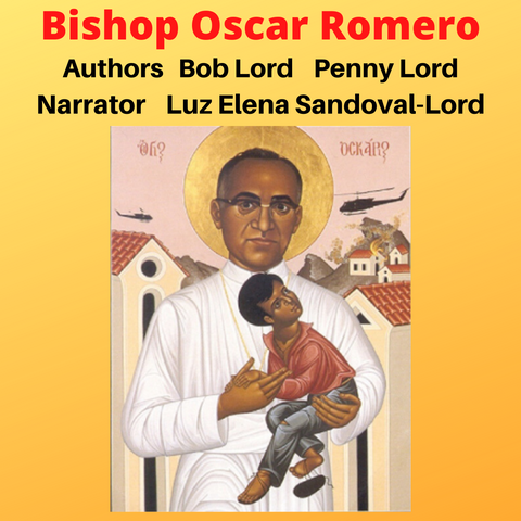 Bishop Oscar Romero Audiobook - Bob and Penny Lord