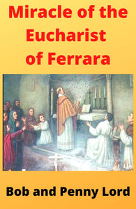 Miracle of the Eucharist of Ferrara, Italy DVD - Bob and Penny Lord