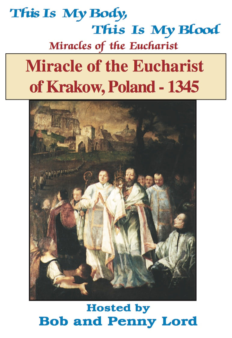 Miracle of the Eucharist of Krakow - Bob and Penny Lord