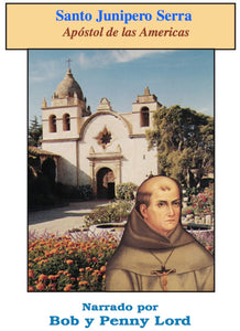 Santo Junipero Serra - Bob and Penny Lord