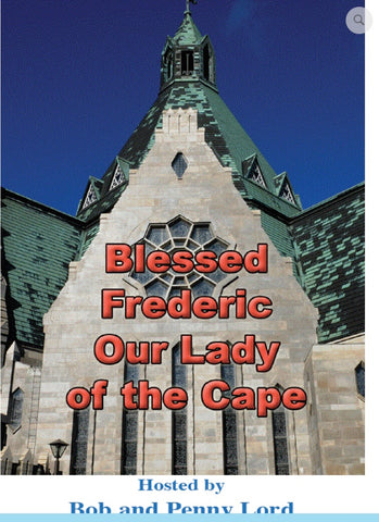 Blessed Frederic and Our Lady of the Cape  DVD - Bob and Penny Lord