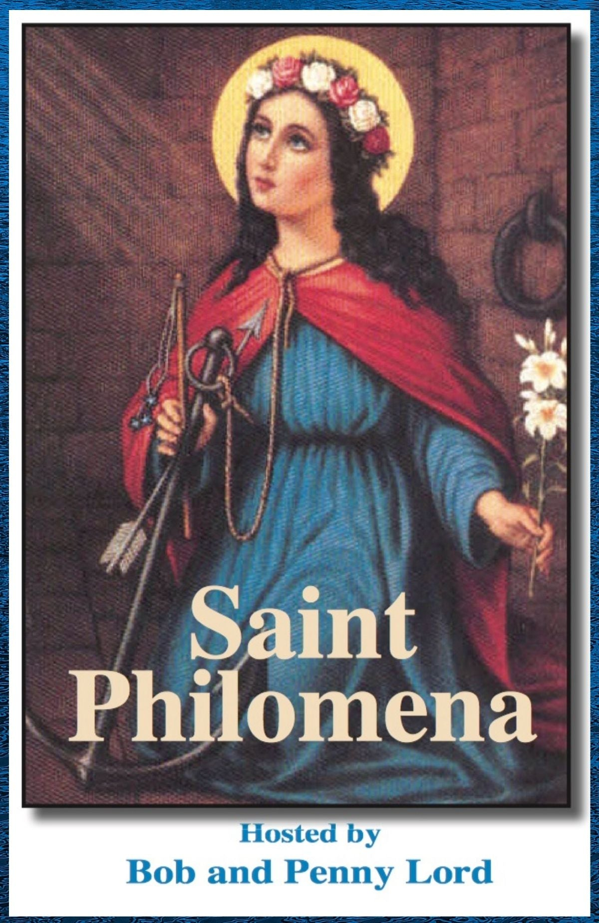 Saint Philomena DVD - Bob and Penny Lord