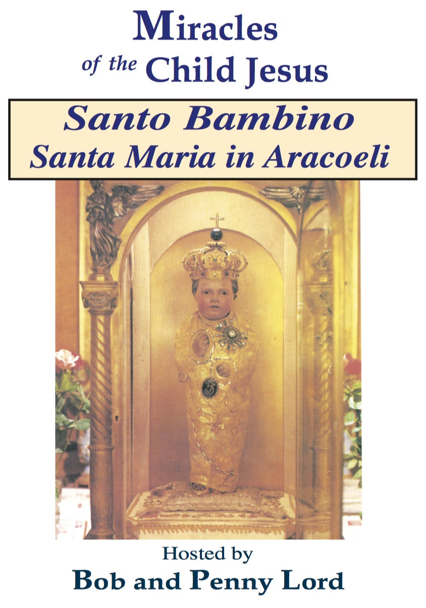 Santo Bambino  Santa Maria in Aracoeli - Bob and Penny Lord