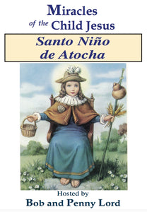 Santo Niño de Atocha DVD - Bob and Penny Lord