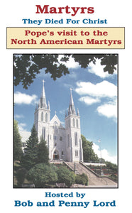 North American Martyrs Pope John Paul II visit DVD - Bob and Penny Lord
