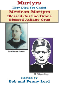 Mexican Martyrs Saint Justino Orona and Saint Atilano Cruz DVD - Bob and Penny Lord