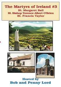 Martyrs of Ireland #3 DVD - Bob and Penny Lord