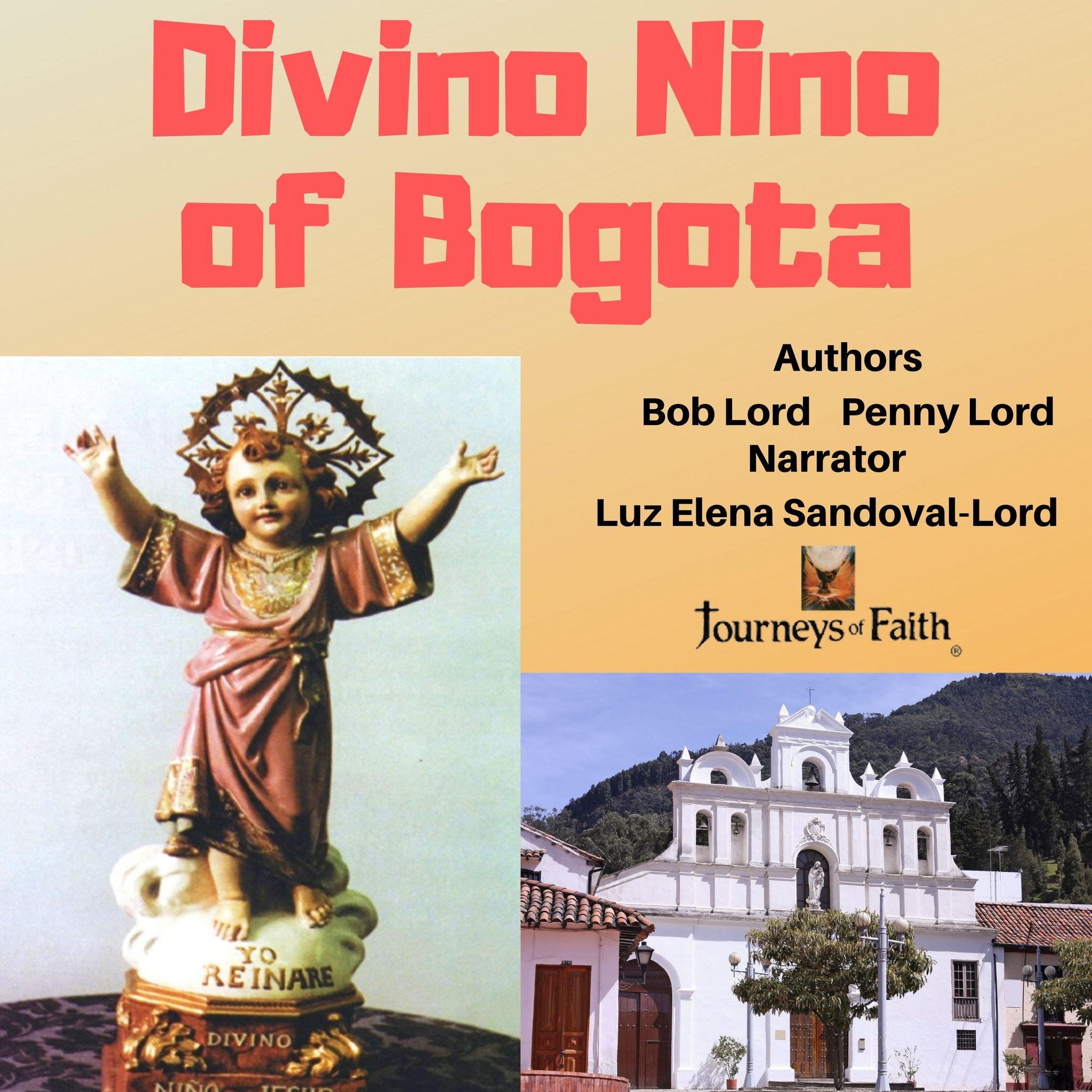 Divino Nino of Bogota Audiobook Audiobook Bob and Penny Lord Ministry