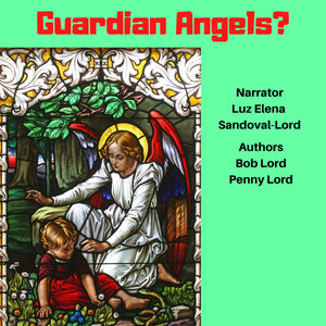 Guardian Angels Audiobook - Bob and Penny Lord