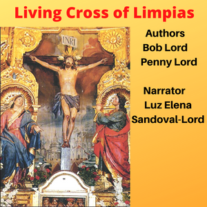 Living Cross of Limpias Audiobook - Bob and Penny Lord