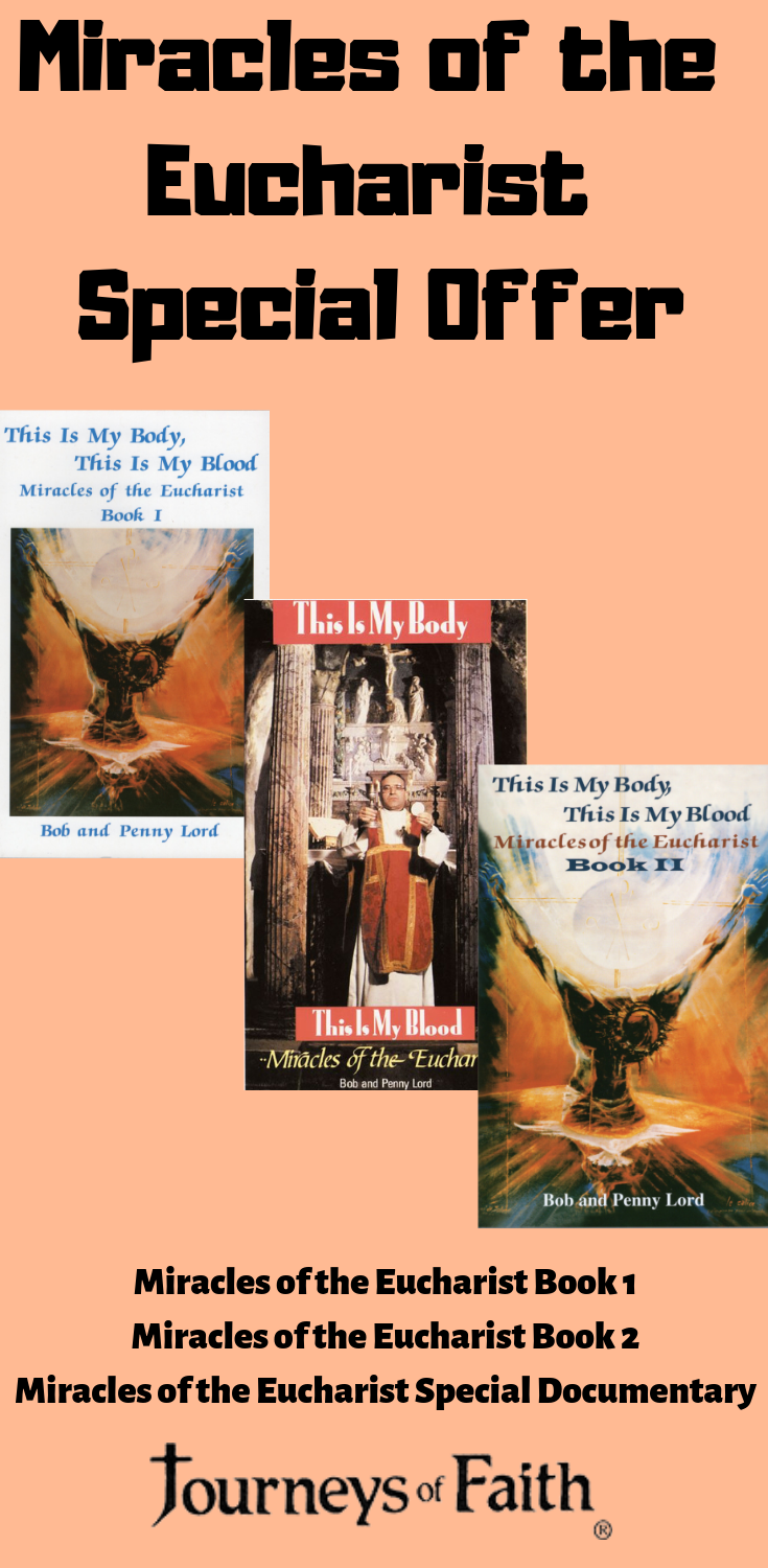 Miracles of the Eucharist Special Offer Best Sellers - Bob and Penny Lord