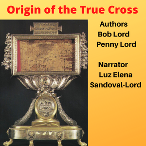 Origin of the True Cross Audiobook - Bob and Penny Lord