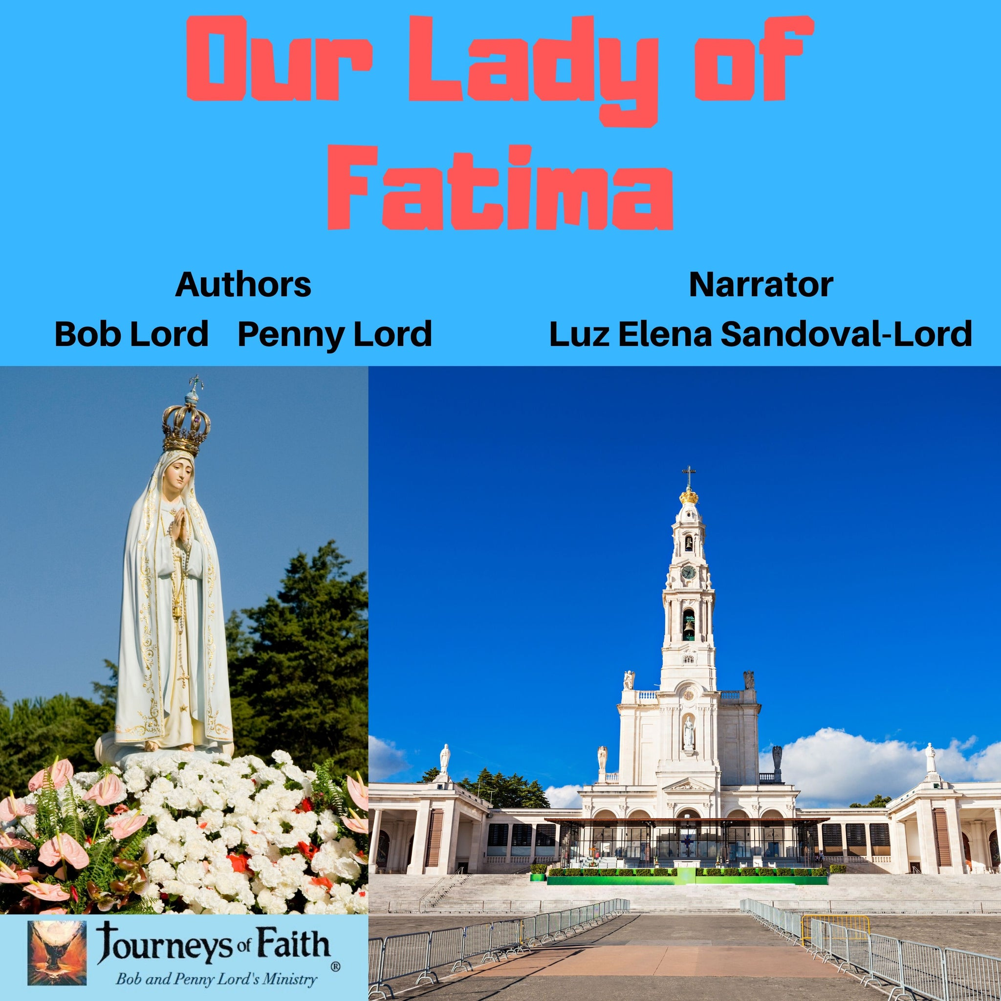 Our Lady of Fatima Audiobook Audiobook Bob and Penny Lord Ministry