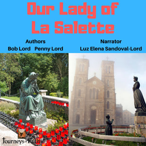 Our Lady of la Salette Audiobook Audiobook Bob and Penny Lord Ministry
