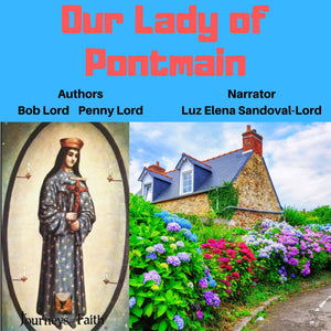 Our Lady of Pontmain Audiobook Audiobook Bob and Penny Lord Ministry