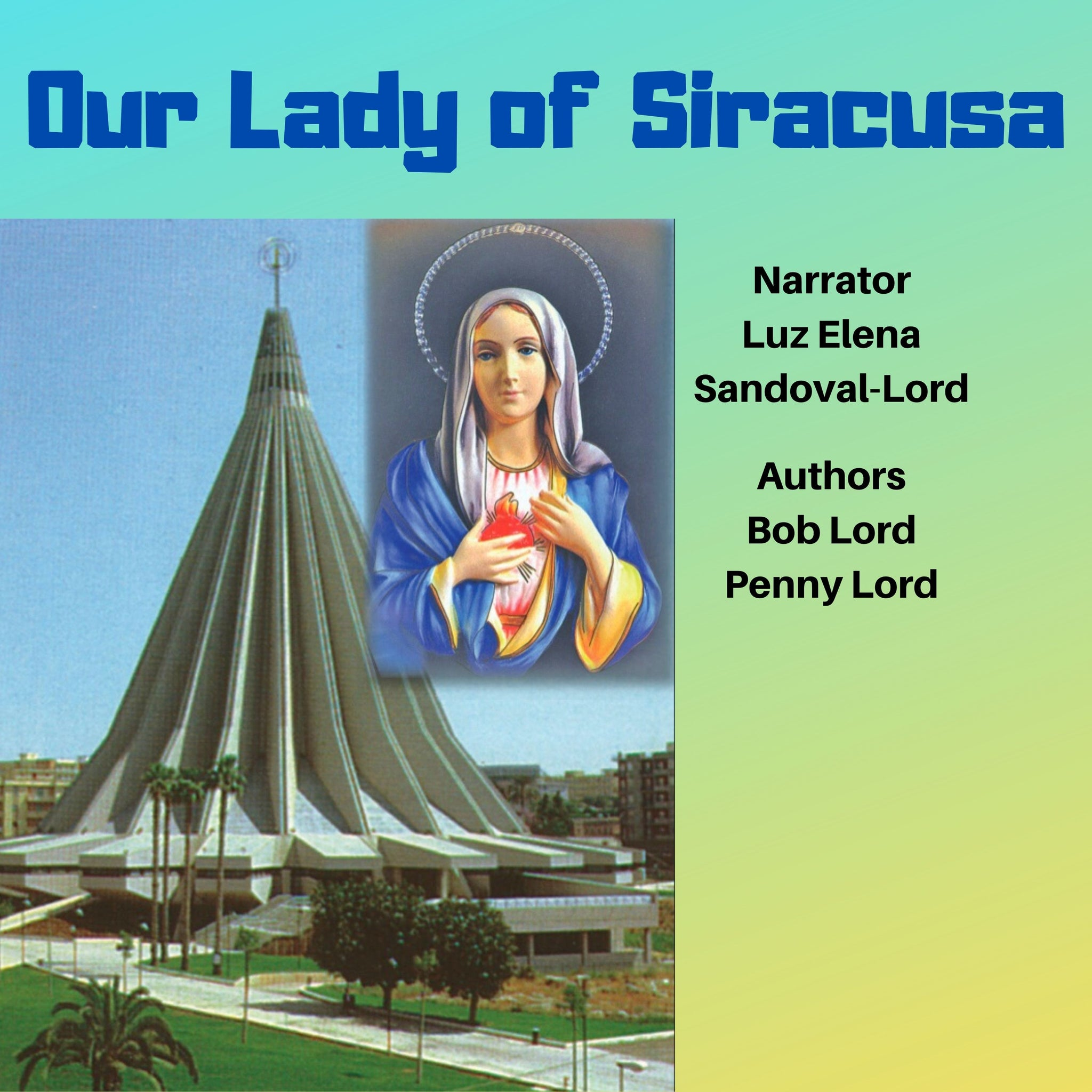Our Lady of Siracusa Audiobook - Bob and Penny Lord