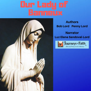 Our Lady of Banneux Audiobook - Bob and Penny Lord
