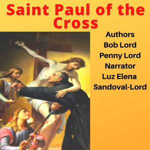 Saint Paul of the Cross Audiobook - Bob and Penny Lord