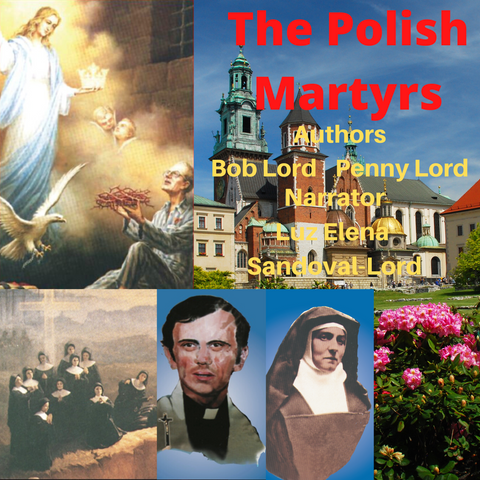 The Polish Martyrs Audiobook - Bob and Penny Lord