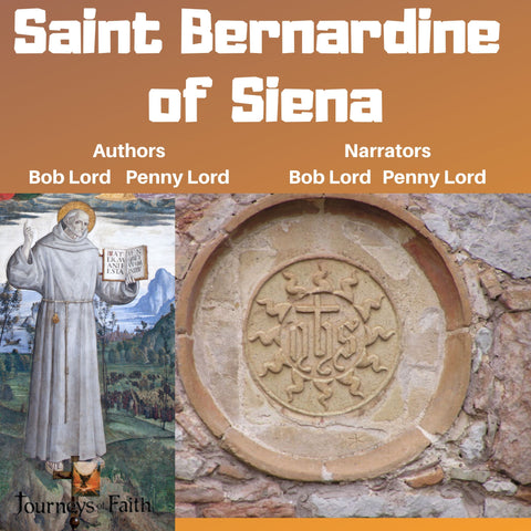 Saint Bernardine of Siena Audiobook - Bob and Penny Lord