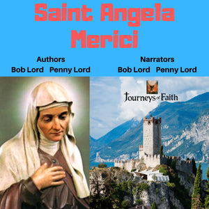Saint Angela Merici Audiobook - Bob and Penny Lord