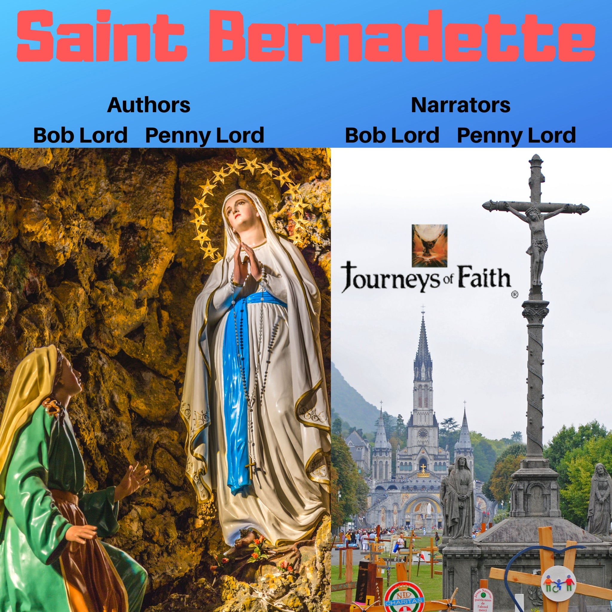 Saint Bernadette Audiobook Audiobook Bob and Penny Lord Ministry