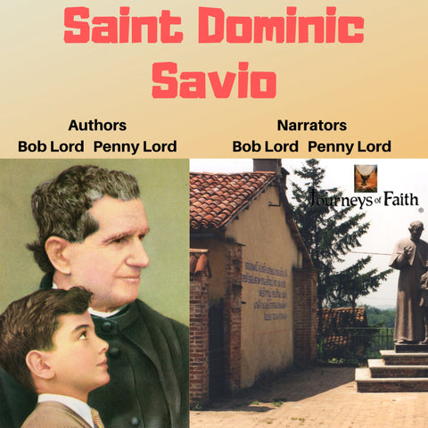 Saint Dominic Savio Audiobook - Bob and Penny Lord
