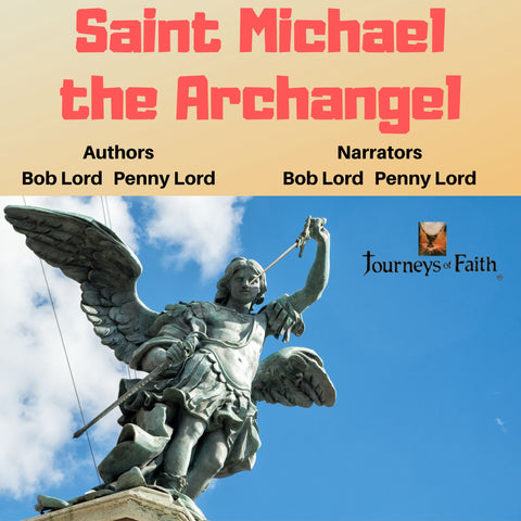 Saint Michael the Archangel Audiobook Audiobook Bob and Penny Lord Ministry