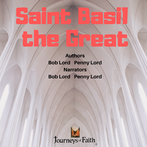 Saint Basil The Great Audiobook - Bob and Penny Lord