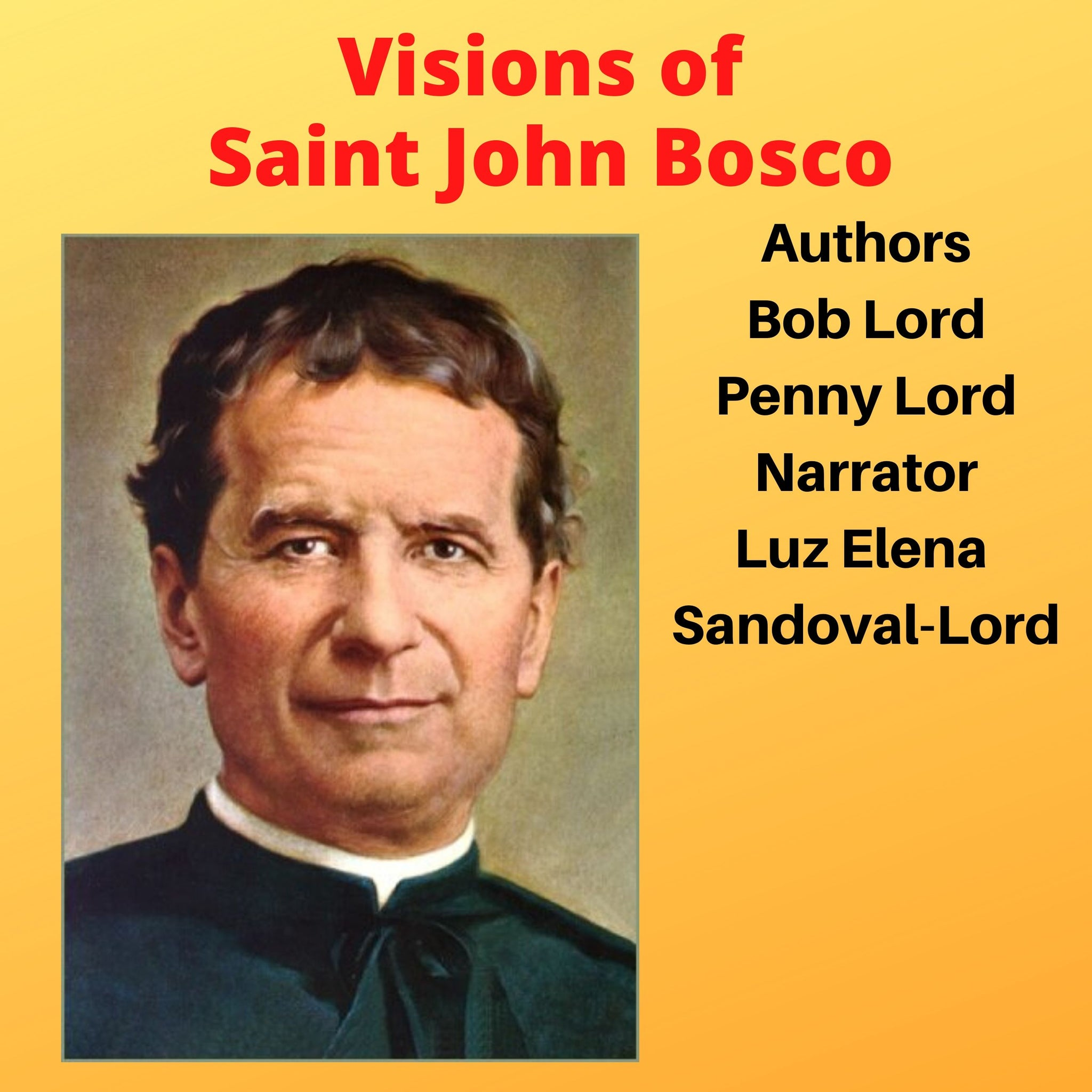 Visions of Saint John Bosco Audiobook Audiobook Bob and Penny Lord Ministry