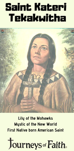 Saint Kateri Tekakwitha - Bob and Penny Lord
