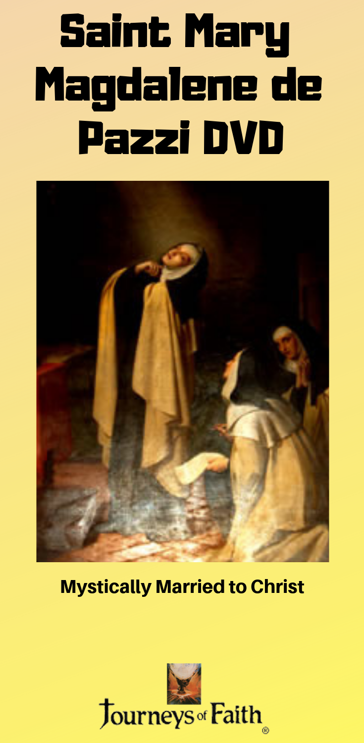 Saint Mary Magdalene de Pazzi DVD - Bob and Penny Lord
