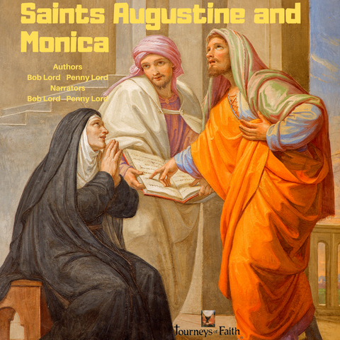 Saint Augustine and Saint Monica Audiobook - Bob and Penny Lord