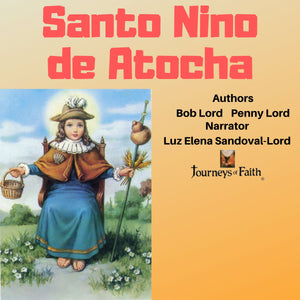 Santo Nino de Atocha Audiobook - Bob and Penny Lord