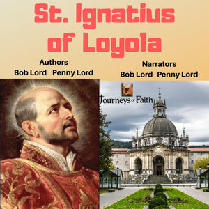 Saint Ignatius of Loyola Audiobook Audiobook Bob and Penny Lord Ministry