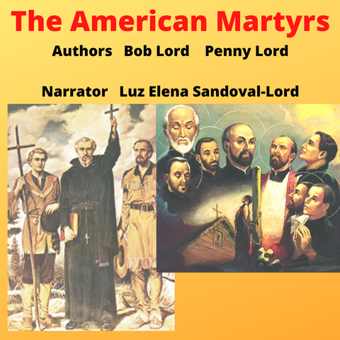 The North American Martyrs Audiobook - Bob and Penny Lord