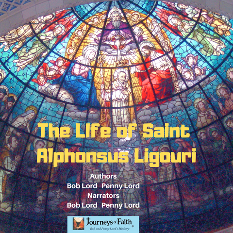 Saint Alphonsus Ligouri Audiobook - Bob and Penny Lord