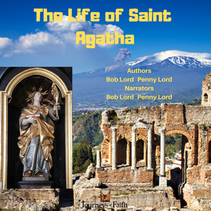 Saint Agatha of Catania Sicily Audiobook Audiobook Bob and Penny Lord Ministry